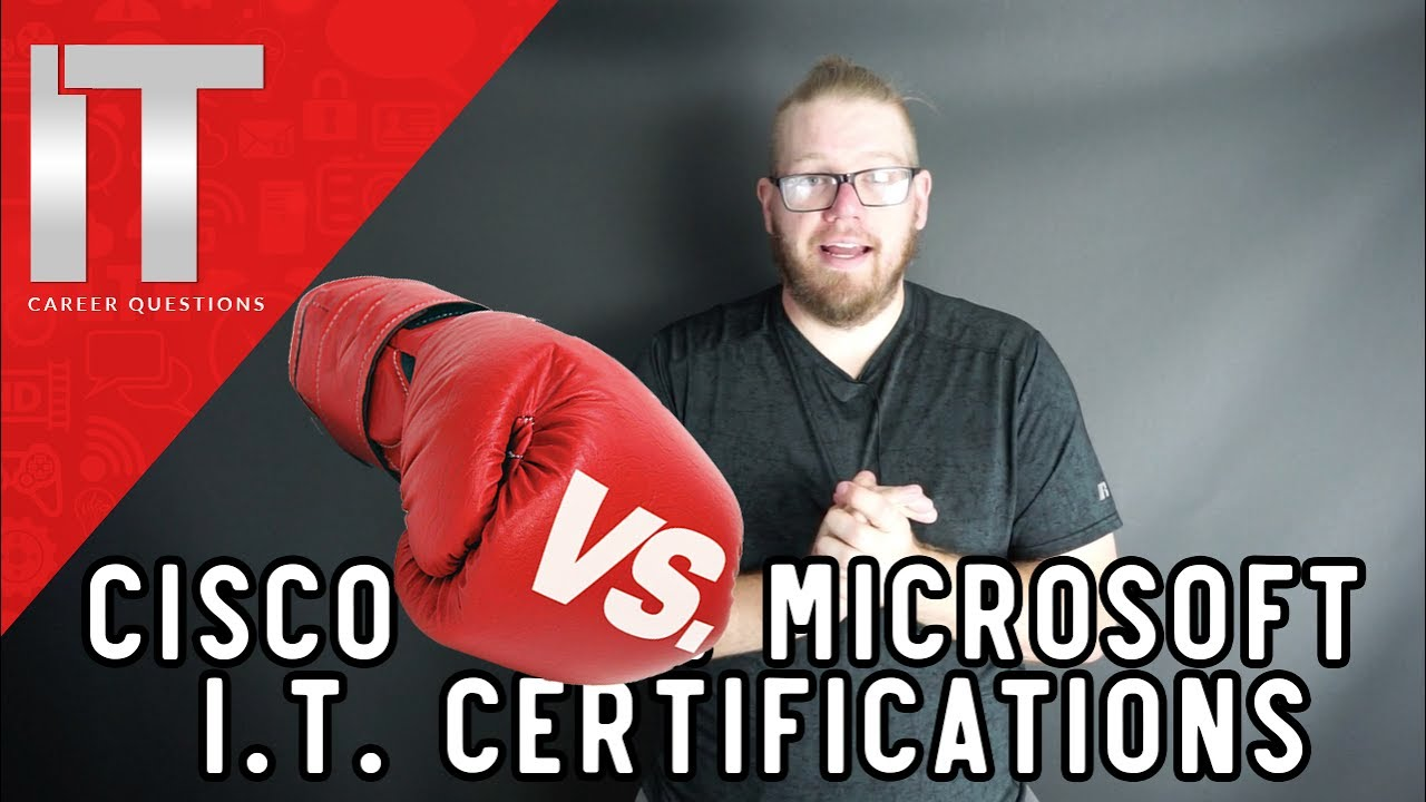 Cisco vs. Microsoft Certifications - Which I.T. Certifications Will Help You Get a Job?